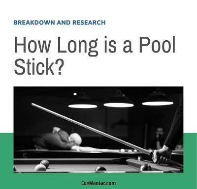 How Long is a Pool Stick? [Length Research & Guide ]