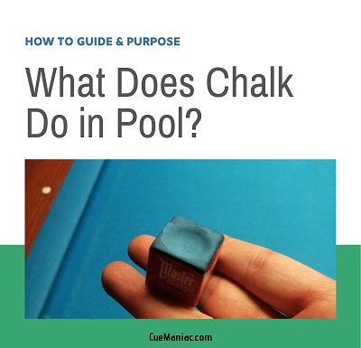 What Does Chalk Do in Pool? [How To Guide & Purpose]
