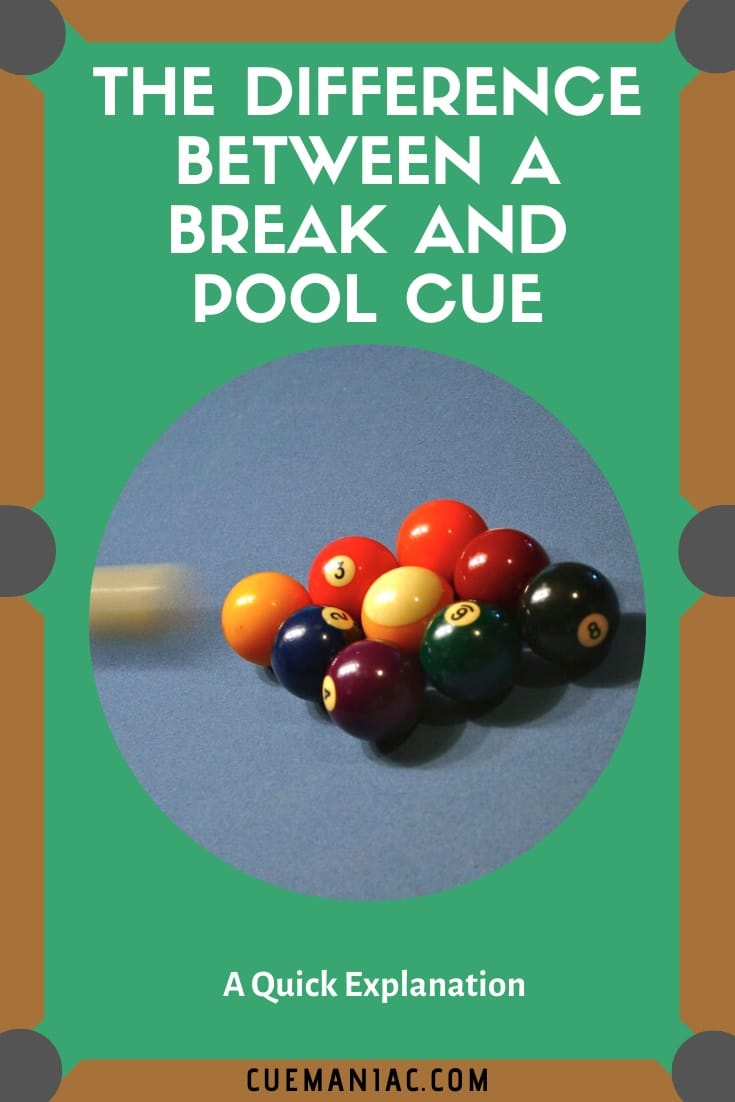 Difference Between a Break and Pool Cue by CueManiac
