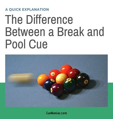 Difference Between a Break and Pool Cue featured