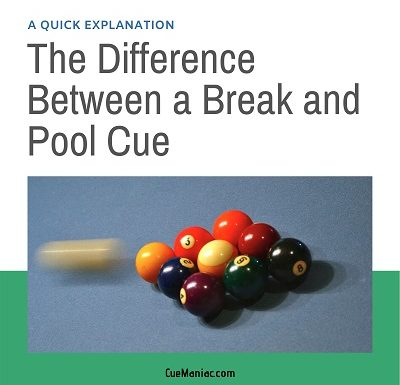 The Difference Between a Break and Pool Cue [A Quick Explanation]