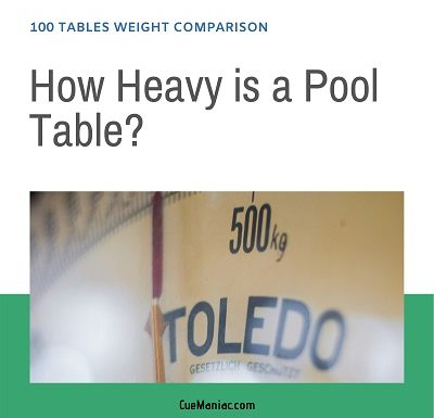 So How Heavy is a Pool Table? [100 Tables Weight Comparison]