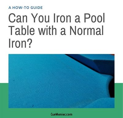 Can You Iron a Pool Table with a Normal Iron? [A How-To Guide]
