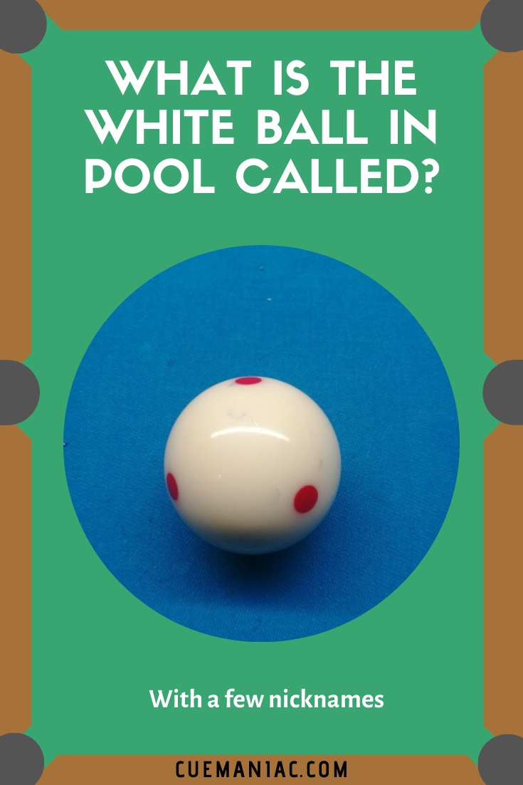 What is The White Ball in Pool Called by CueManiac
