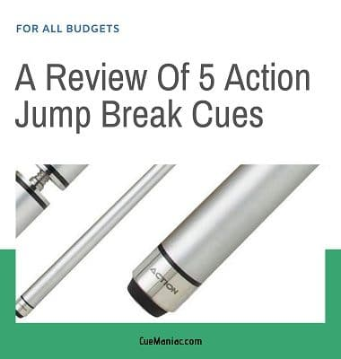 A Review Of 5 Action Jump Break Cues featured